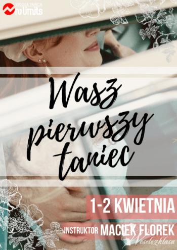Weekendowe warsztaty Wasz Pierwszy Taniec 1.04., Szkoła tańca Wołów