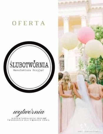 Ślubotwórnia - Wytwórnia Niepowtarzalnych Przyjęć, Wedding planner Osieczna