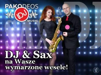 PAKODEOS DJ MUSIC - DJ & SAXofonistka, DJ na wesele Toszek