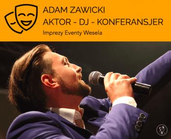 Adam Zawicki - Aktor | DJ | Konferansjer, DJ na wesele Czarna Woda