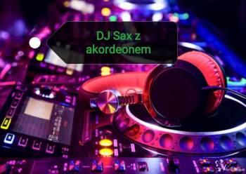 DJ  Sax& Akordeon - Nagłośnienie imprez okolicznościowych, DJ na wesele Skierniewice