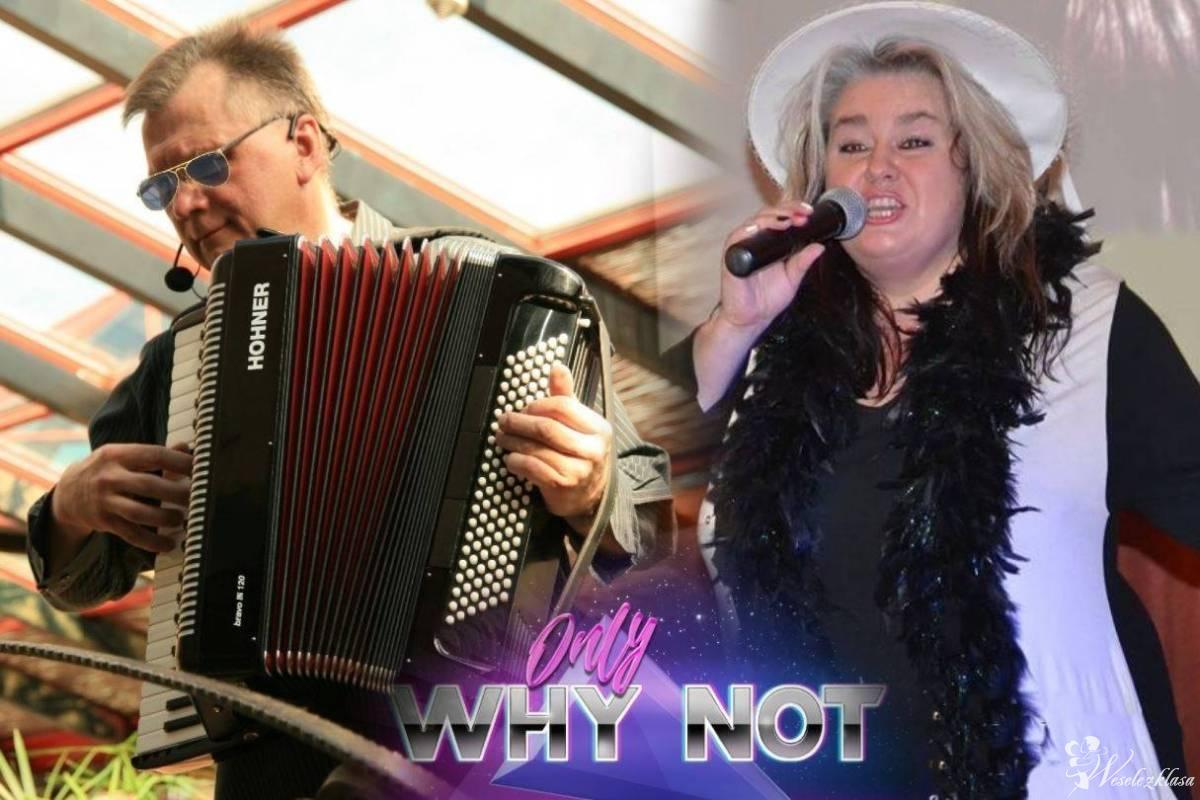 Zespół Muzyczny Why Not, 100% zadowolenia!, Warszawa - zdjęcie 1