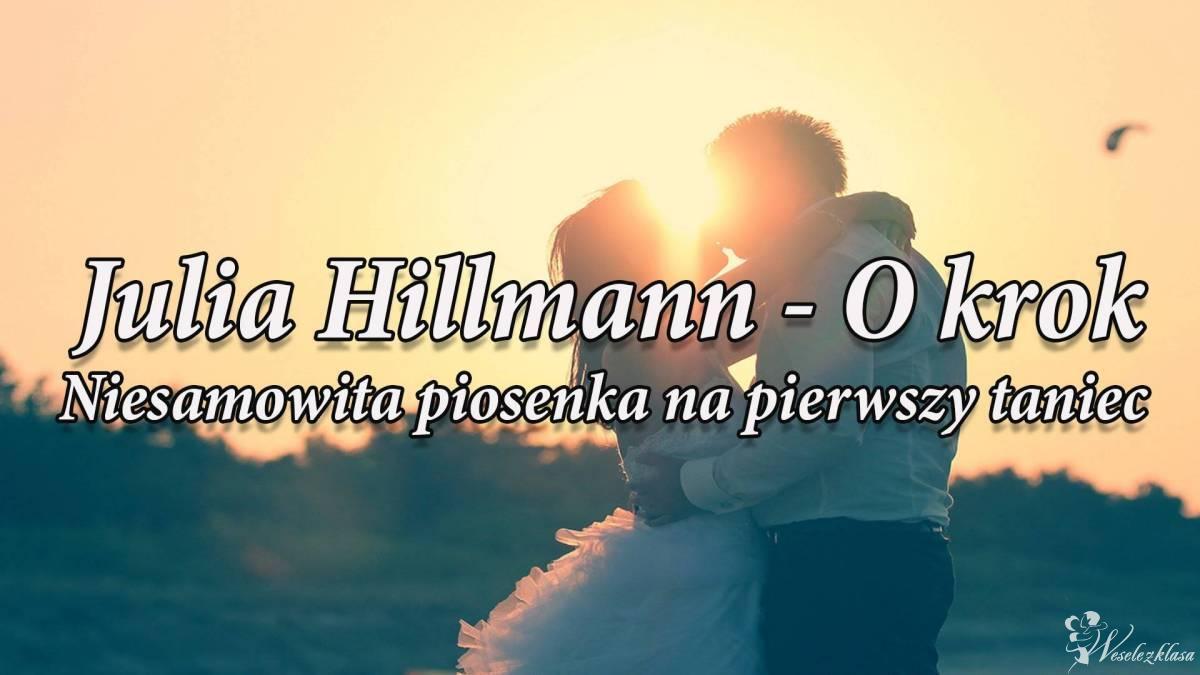 PERSONALIZOWANE PIOSENKI NA PIERWSZY TANIEC JULIA HILLMANN, Racibórz - zdjęcie 1