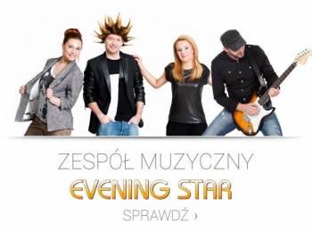 Zespół  muzyczny  Evening Star - Wesele w Dobrym Stylu, Zespoły weselne Zakroczym