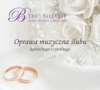 Trio BELLARTE - Oprawa muzyczna ślubu kościelnego i cywilnego, Oprawa muzyczna ślubu Częstochowa