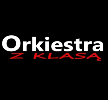 Orkiestra z Klasą - Disco and Rock'n Roll do białego rana, Zespoły weselne Krotoszyn