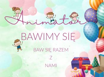 BAWIMY SIĘ - Animacje na wesele, urodziny, imprezy okolicznościowe, Animatorzy dla dzieci Wolbrom