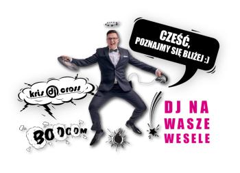 DJ Kris Cross na wesele SAX KONFERANSJER CIĘŻKI DYM DEKORACJA ŚWIATŁEM, DJ na wesele Piła