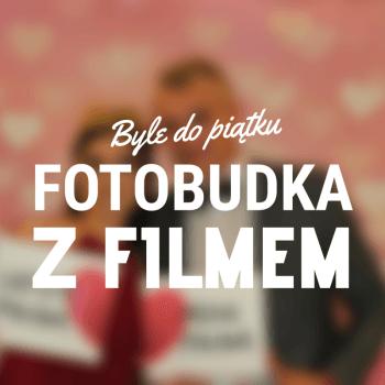 FOTOBUDKA z filmem! :), Fotobudka, videobudka na wesele Sosnowiec