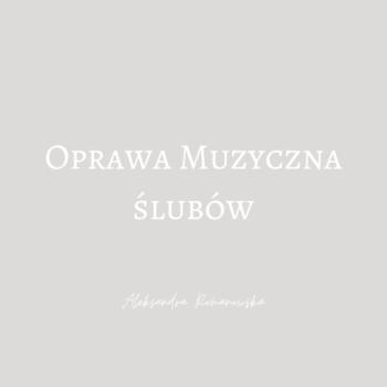 Oprawa Muzyczna Ślubów - Skrzypce - Aleksandra Romanowska, Oprawa muzyczna ślubu Łomża