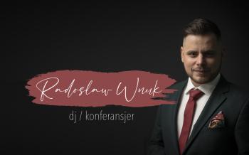 Radosław Wnuk - DJ/Konferansjer, DJ na wesele Kruszwica
