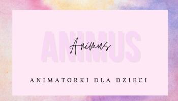 Animatorki dla dzieci- Animus, Animatorzy dla dzieci Gorlice