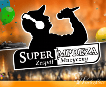 SuperImpreza -  Zespół muzyczny, wodzirej, animacje dla dzieci!, Zespoły weselne Aleksandrów Łódzki