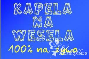 """""""KAPELA NA WESELA"""" 100% live, Warszawa - zdjęcie 1"""